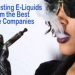 Best Tasting E-Cigarette E-Liquids from the Best-Selling Companies
