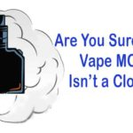 Are You Sure Your Vape Mod Isn't a Clone?