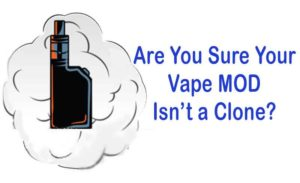 Is Your Vape MOD a Clone?- Best-e-cigarette-guide.com