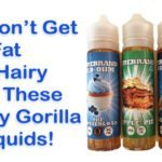 You Won't Get Fat or Hairy with These Chubby Gorilla ELiquids from Firebrand