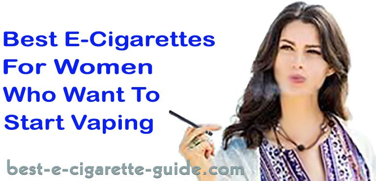 Best E-Cigarettes for Women Who Want to Start Vaping